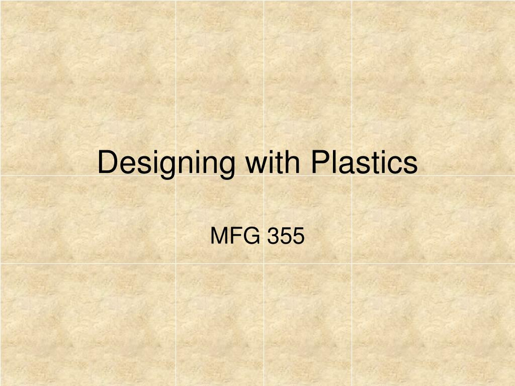 designing with plastics l.