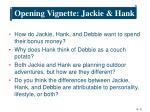 opening vignette jackie hank