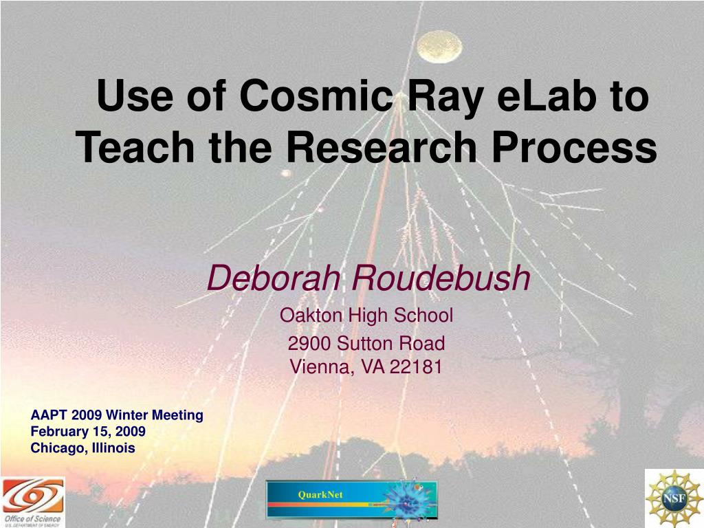 use of cosmic ray elab to teach the research process l.