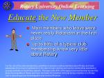 educate the new member