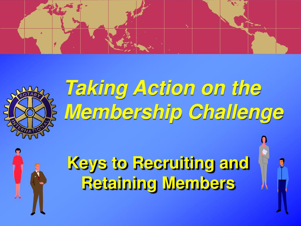 taking action on the membership challenge l.