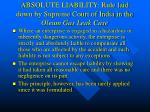 absolute liability rule laid down by supreme court of india in the oleum gas leak case