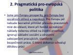 2 pragmatick pro evropsk politika7