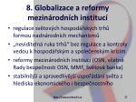 8 globalizace a reformy mezin rodn ch instituc