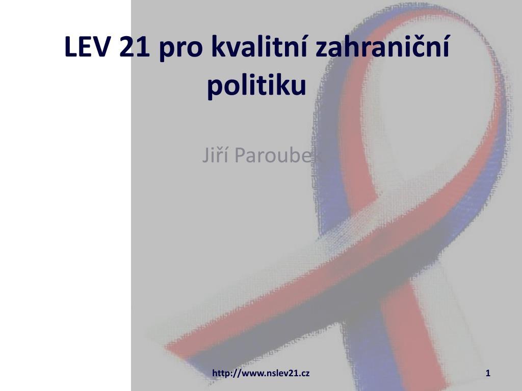 lev 21 pro kvalitn zahrani n politiku l.