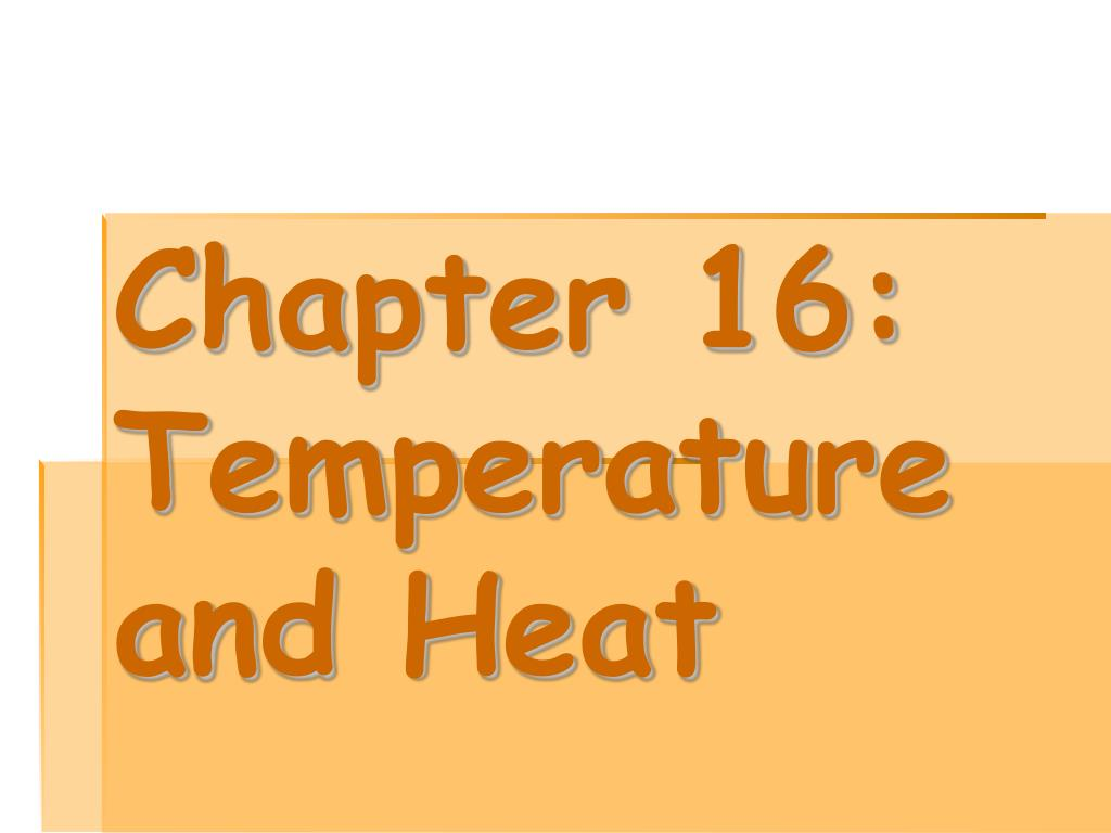 chapter 16 temperature and heat l.