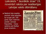 laikraksts jaun k s zi as 19 novembr raksta par neatkar gas latvijas valsts dibin anu