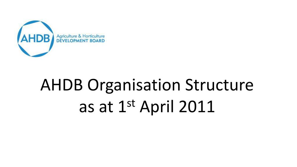 ahdb organisation structure as at 1 st april 2011 l.