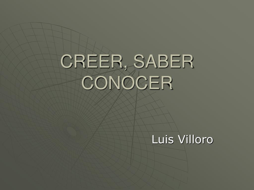 creer saber conocer l.