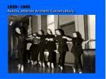 1939 1945 audrey attends arnhem conservatory