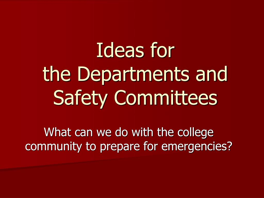ideas for the departments and safety committees l.