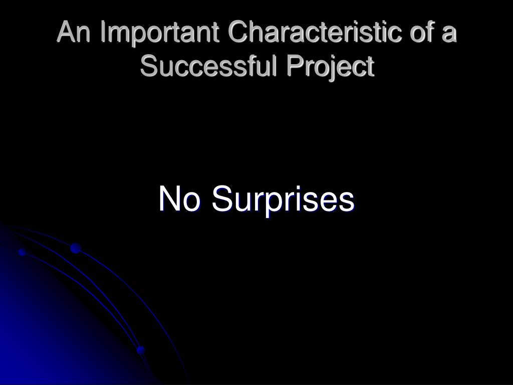 An Important Characteristic of a Successful Project