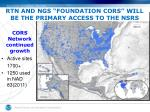 rtn and ngs foundation cors will be the primary access to the nsrs