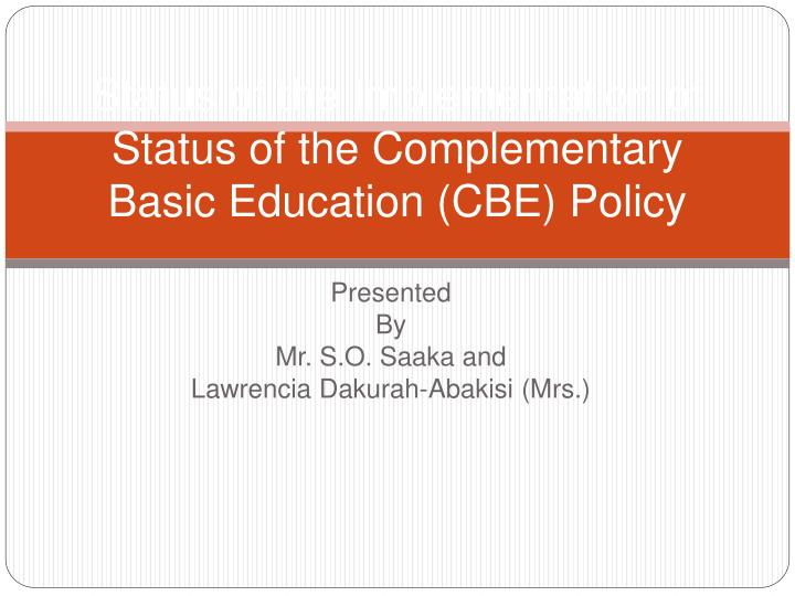 status of the implementation of status of the complementary basic education cbe policy n.