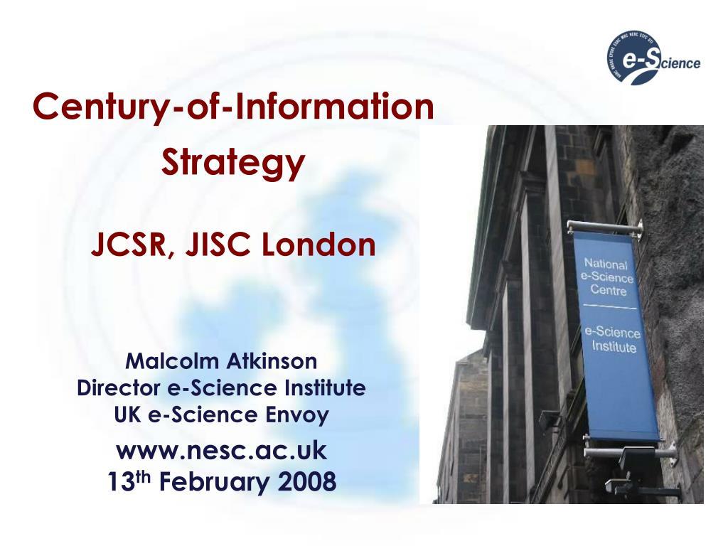 century of information strategy jcsr jisc london l.