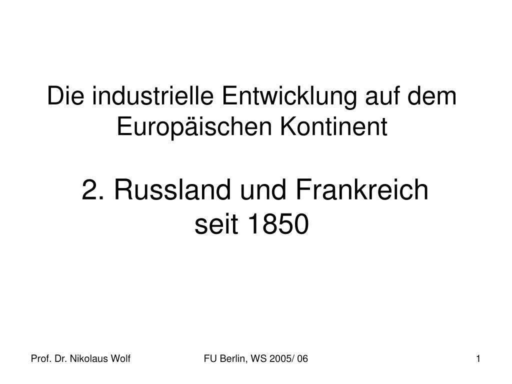 die industrielle entwicklung auf dem europ ischen kontinent 2 russland und frankreich seit 1850 l.