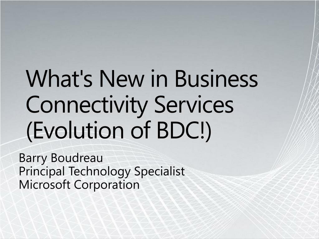 what s new in business connectivity services evolution of bdc l.