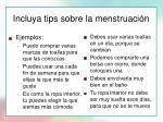incluya tips sobre la menstruaci n