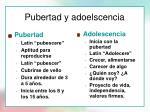 pubertad y adoelscencia