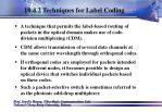 10 4 2 techniques for label coding75