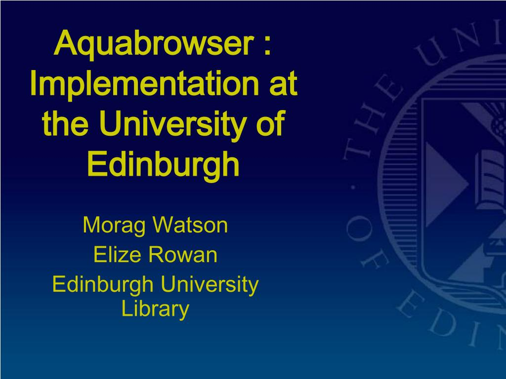 aquabrowser implementation at the university of edinburgh l.