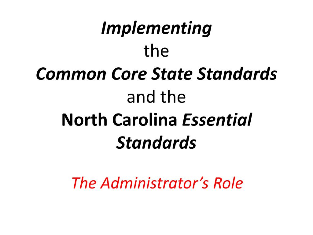 implementing the common core state standards and the north carolina essential standards l.