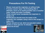 precautions for fit testing