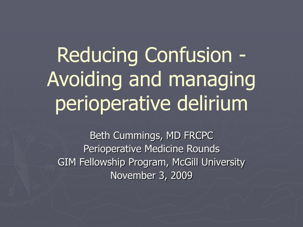 reducing confusion avoiding and managing perioperative delirium l.