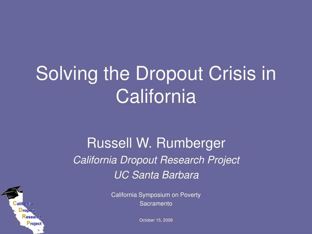 solving the dropout crisis in california l.