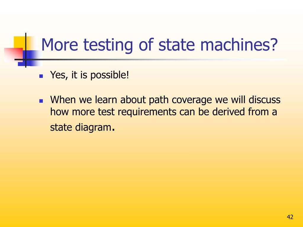 More testing of state machines?