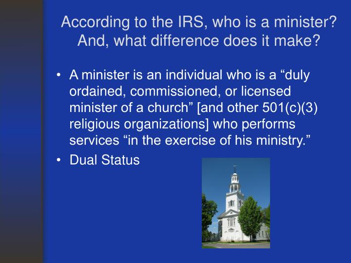 According to the irs who is a minister and what difference does it make