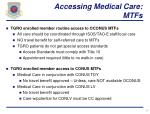 accessing medical care mtfs