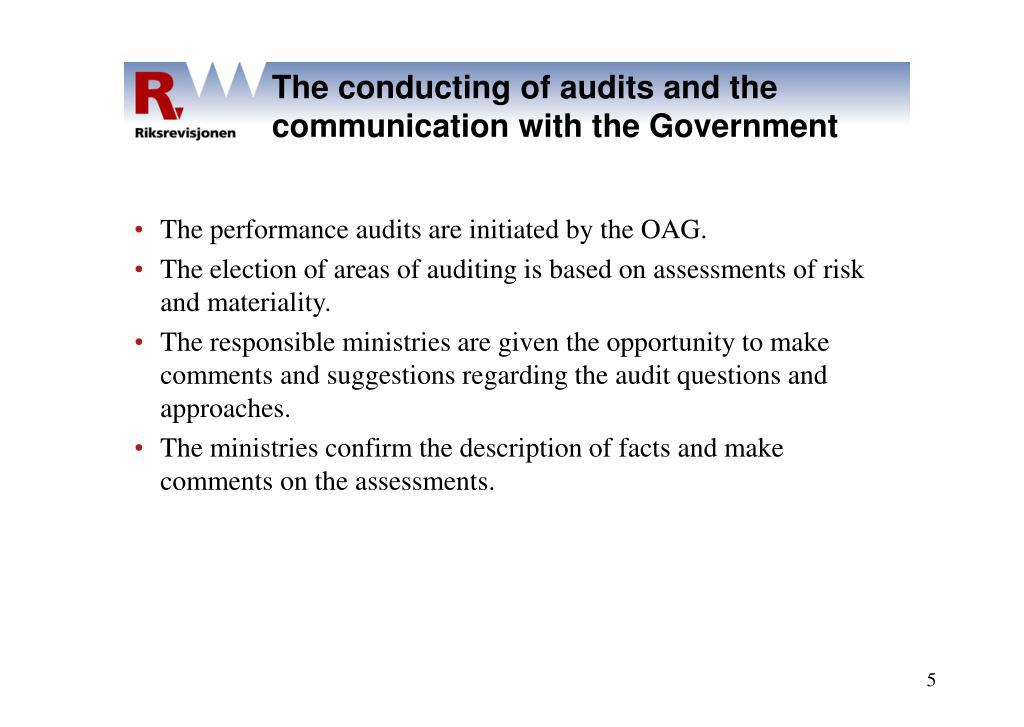 The conducting of audits and the communication with the Government