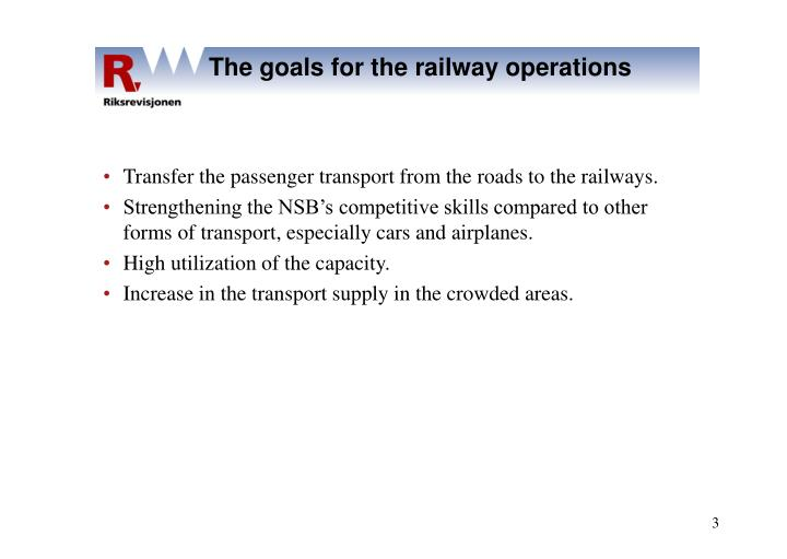 The goals for the railway operations