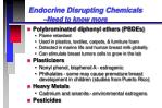 endocrine disrupting chemicals need to know more