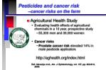 pesticides and cancer risk cancer risks on the farm19