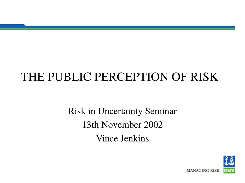 the public perception of risk l.