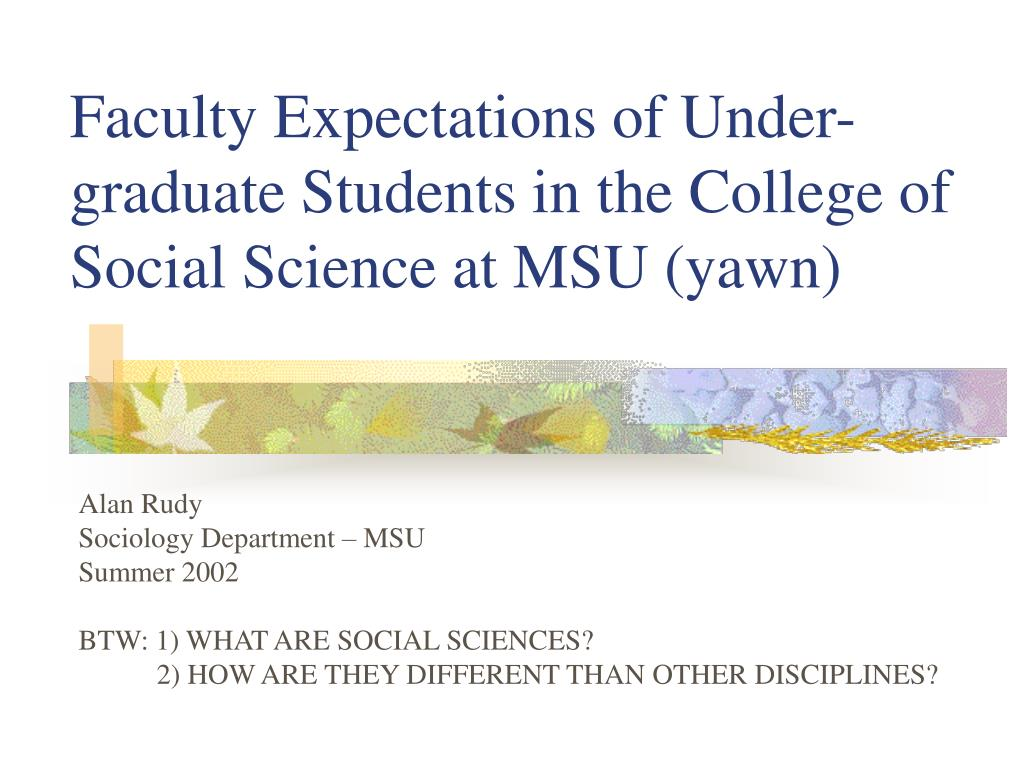 faculty expectations of under graduate students in the college of social science at msu yawn l.