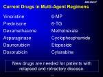 current drugs in multi agent regimens