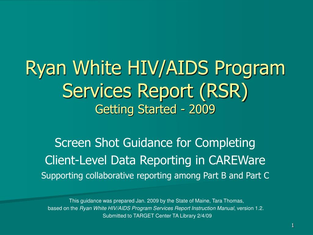 ryan white hiv aids program services report rsr getting started 2009 l.