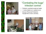 combating the bugs infection control