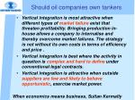 should oil companies own tankers