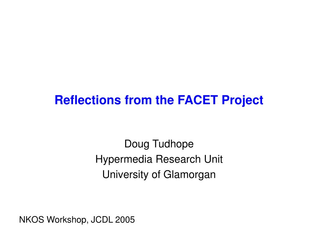 reflections from the facet project l.