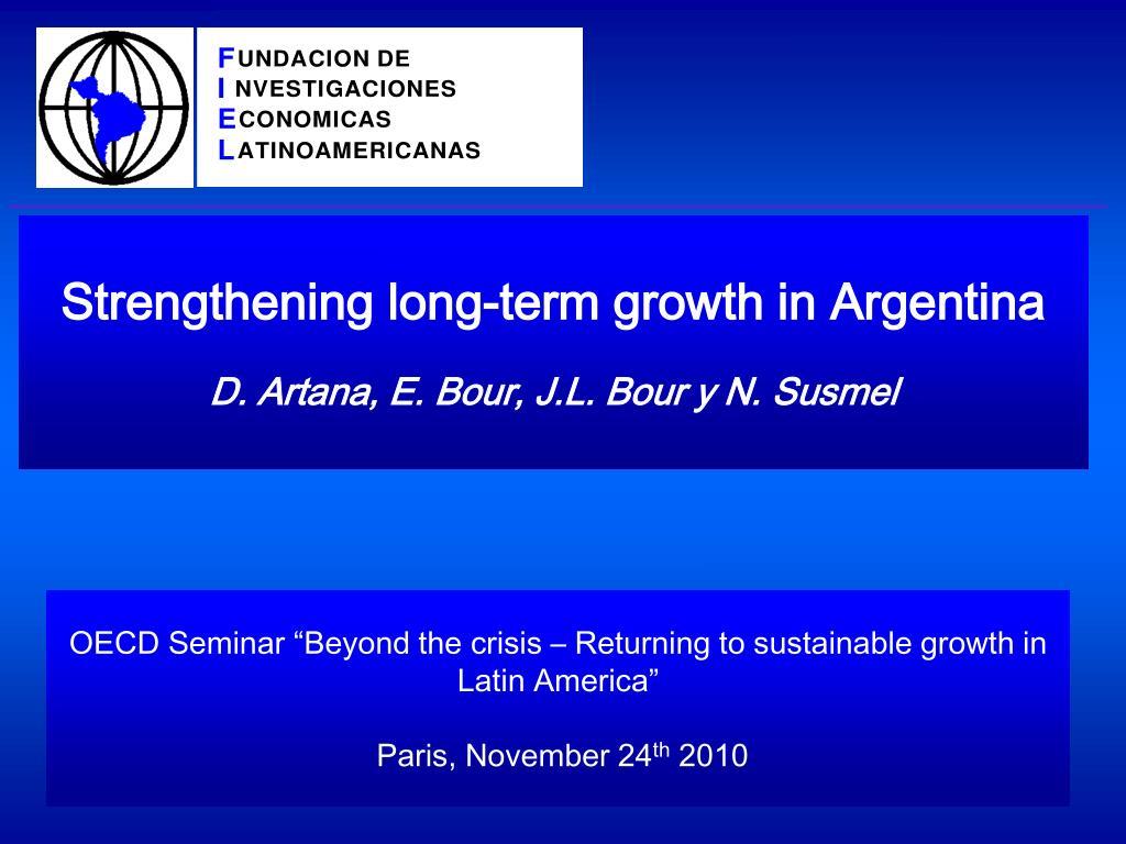 strengthening long term growth in argentina d artana e bour j l bour y n susmel l.