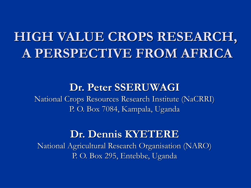 high value crops research a perspective from africa l.