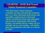 charter asme rail transit vehicle standards committee