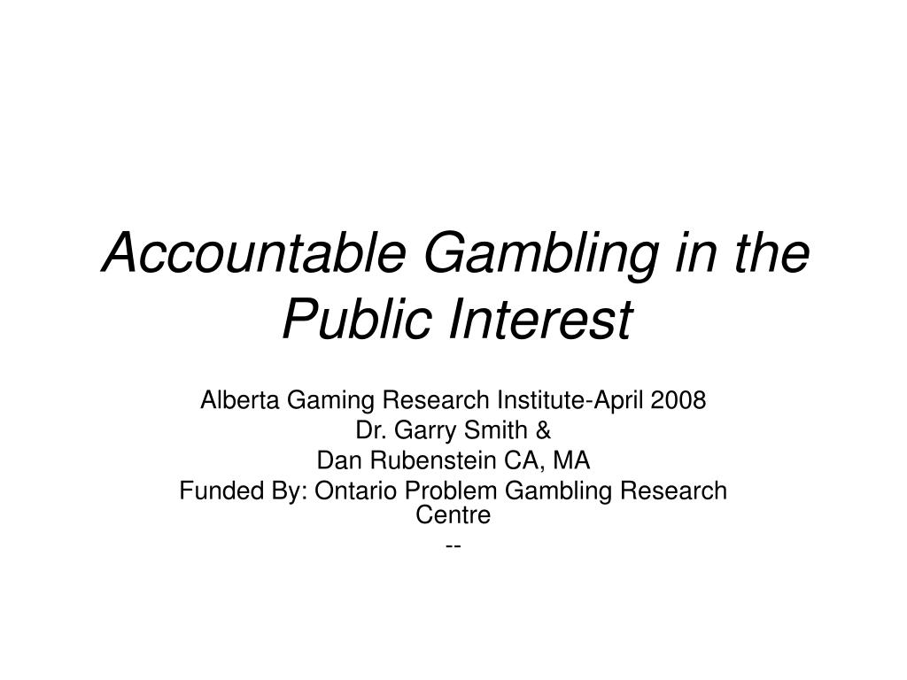 accountable gambling in the public interest l.