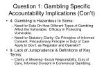question 1 gambling specific accountability implications con t