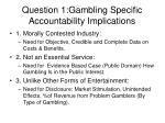 question 1 gambling specific accountability implications