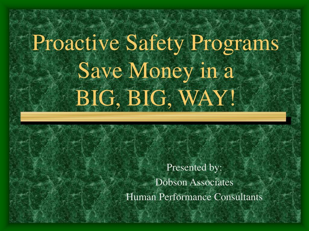 proactive safety programs save money in a big big way l.